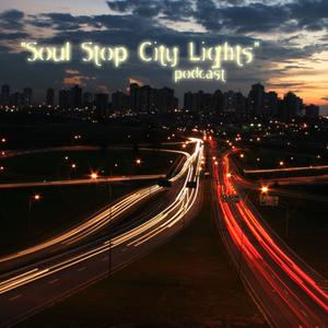 Podcast #1: Soul Stop City Lights