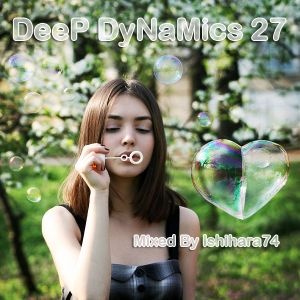 DeeP DyNaMics Collection 27 (Mixed By Ishihara74)