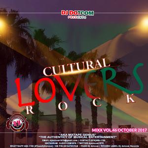 DJ DOTCOM_CULTURAL LOVERS ROCK_MIX_VOL.46 (OCTOBER - 2017)