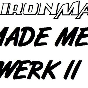 DJ IRONMAN - MADE ME TWERK II