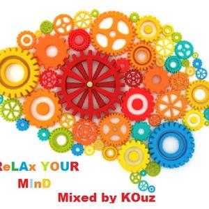 Relax Your Mind - (Mixed by KOuz) - November 2011 live set mix