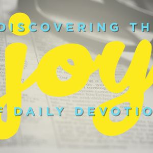 Discovering the Joy of Daily Devotions, Day 2