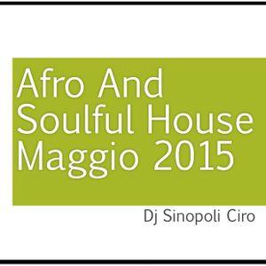 Afro and Soulful House Maggio 2015 Dj Sinopoli Ciro