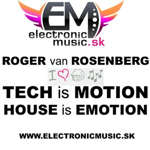 ROGER van ROSENBERG - TECH is MOTION HOUSE is EMOTION