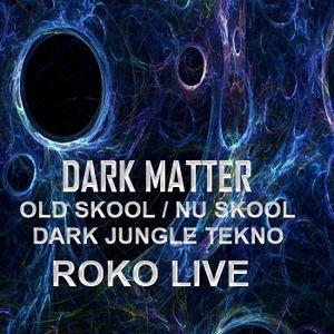 DARK MATTER....RETURN OF THE DARKNESS....ROKO LIVE....(Tracklist & D/L)