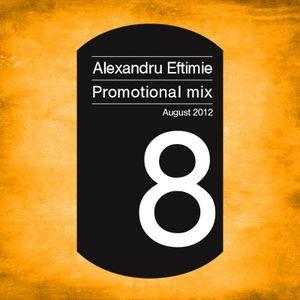 Dj Alexandru Eftimie - Promotional mix August 2012