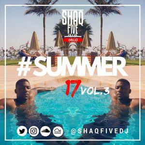@SHAQFIVEDJ - Summer 17 VOL.3