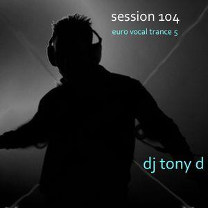 Session 104 - Euro Vocal Trance 5