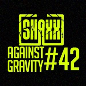 Against Gravity #42/ Dj-shaxx