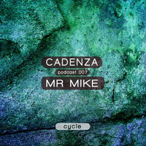 Cadenza Podcast 007 (Cycle) - Mr. Mike