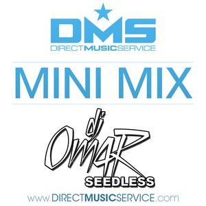 DMS MINI MIX WEEK #206 DJ OMAR SEEDLESS