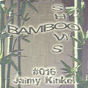 Bamboo Shows 016 - Jaimy Kinkel - 01.10.18