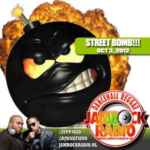 JAMROCK RADIO OCT 3, 2012: STREET BOMB!!!