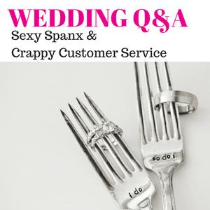 042: Wedding Q&A- Sexy Spanx & Crappy Vendor Customer Service