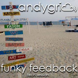 andygri | funky feedback [tech session]