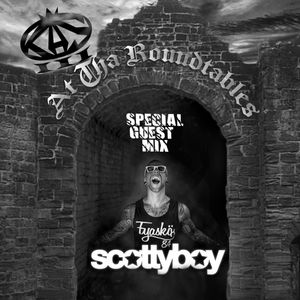 At Tha Roundtables #9 - Podcast (Guest Mix by Scotty Boy)