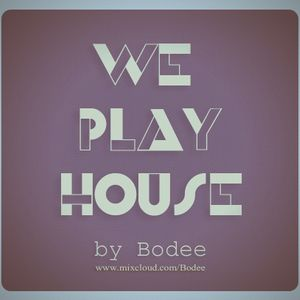 We Play House (episode III)  by Bodee (Live)