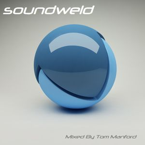 Soundweld - Mixed By Tom Manford