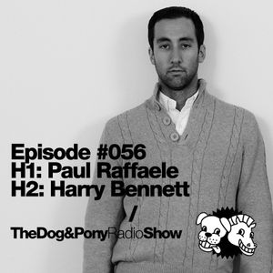 The Dog & Pony Radio Show #056: Guest Harry Bennett