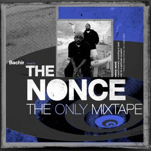 Bachir Presents Nonce, The - The Only Mixtape