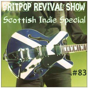 Britpop Revival Show #83 Scottish Indie Special 17th Sept 2014
