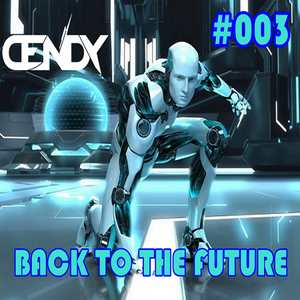 BACK TO THE FUTURE #003 by Dj Dendy