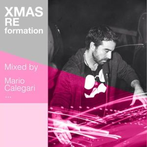 *RE-Formation* X-MAS Session - Mixed By: MARIO CALEGARI