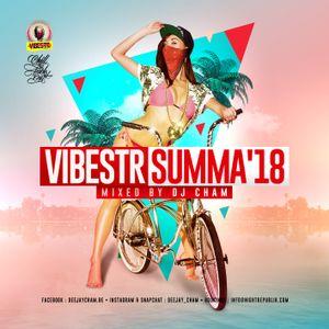 VIBESTR SUMMA 18 MIXTAPE by DJ CHAM #vibestrsumma18