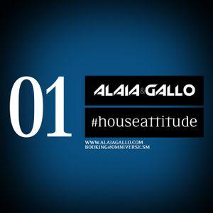 Alaia & Gallo #houseattitude Podcast 01