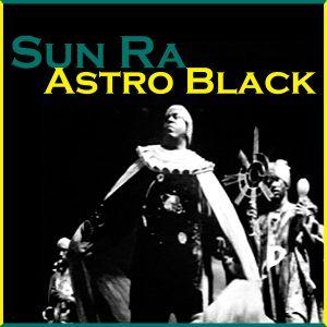 Sun Ra Mastering comparison for Astro Black from Astro Black
