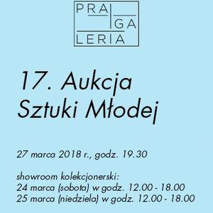 Zaproszenie do warszawskiej Pragalerii. 17. Aukcja Sztuki Młodej – 27 marca 2018 r.