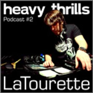 Heavy Thrills Podcast #2 - LaTourette