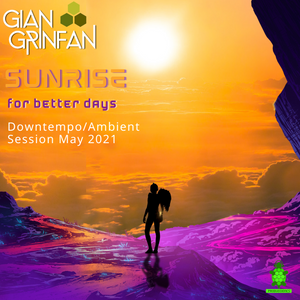 SUNRISE for better days / Dowmtempo, Ambient Session May 2021