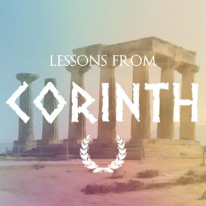 Lessons From Corinth - Week 34