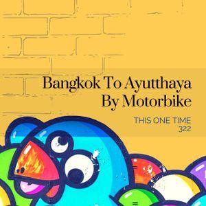 Bangkok To Ayutthaya By Motorbike