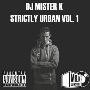 DJ Mister K - Strictly Urban Vol. 1
