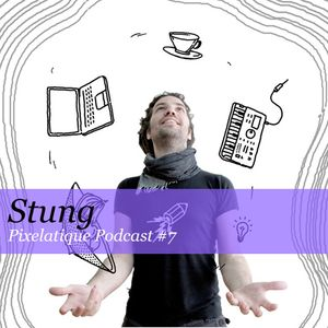 Pixelatique Podcast #7 - Stung