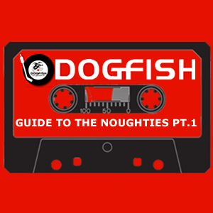 Dogfish Guide To The Noughties
