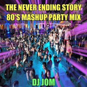 The Never Ending Story - 80's Mashup Party Mix