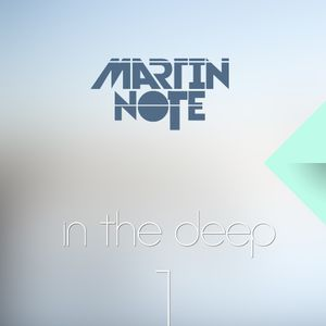 Martin Note pres. In The Deep #001