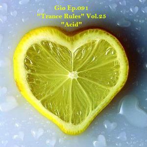 "Gio Ep.091 ""Trance Rules"" Vol.25 ""Acid"""
