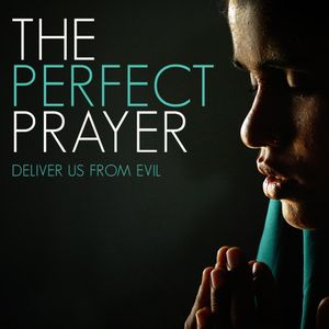 The Perfect Prayer: Deliver Us From Evil - Maundy Thursday, April 2, 2015 - Pastor Steve Brown