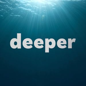 Deeper: God is Good