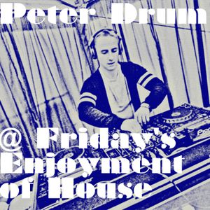 Peter Drum @ Friday's Enjoyment of House vol 4