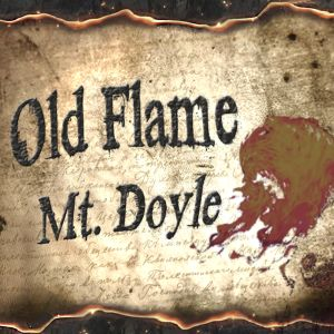 Mt. Doyle - Old Flame