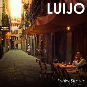 Luijo - Funky Strauto - | Arcticgrooves |