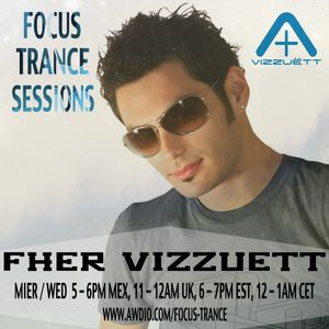 Focus Trance Sessions™ ➢ Special Guest : FHER VIZZUETT