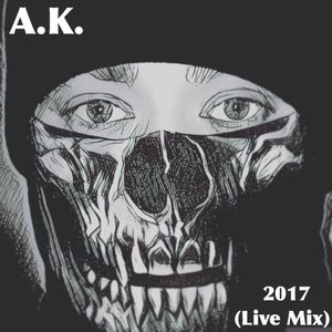 A.K. - 2017 (Live Mix)