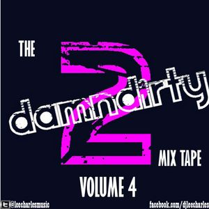 The 2DamnDirty mixtape ......vol 4