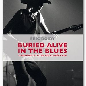 """KOB n°53 - Invité Eric Doidy """"Burried alive in the blues"""""""